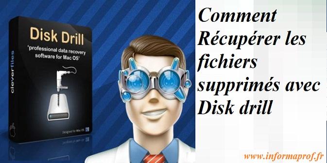 Comment Récupérer les fichiers supprimés avec Disk drill